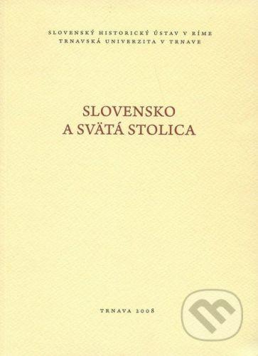 Trnavská univerzita v Trnave - Filozoficka fakulta Slovensko a Svätá stolica - cena od 211 Kč