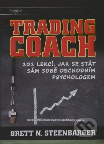Dr. Brett N. Steenbarger: Trading Coach - 101 lekcí, jak se stát sám sobě obchodním psychologem cena od 594 Kč