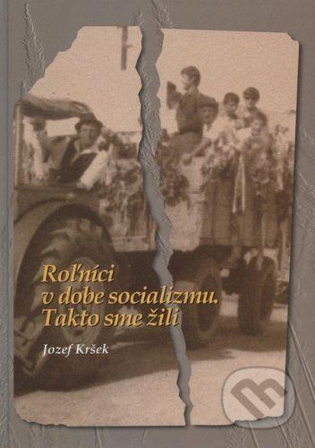 vydavateľ neuvedený Roľníci v dobe socializmu - cena od 199 Kč