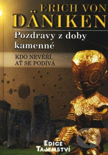 Dialog Pozdravy z doby kamenné - Erich Von Däniken cena od 187 Kč