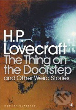 Penguin Books The Thing on the Doorstep and Other Weird Stories - H.P. Lovecraft cena od 0 Kč