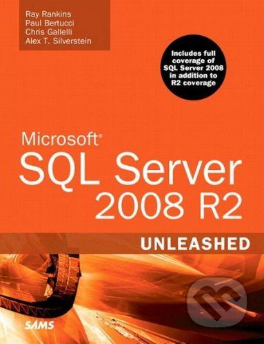Sams Microsoft SQL Server 2008 R2 Unleashed - Ray Rankins cena od 1420 Kč