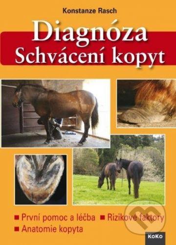 KoKo Produkzionsservice Diagnóza: Schvácení kopyt - Konstanze Rasch cena od 613 Kč