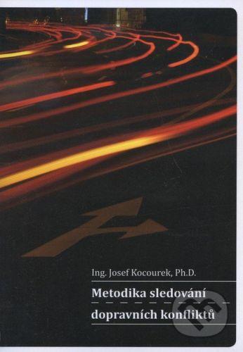 CVUT Praha Metodika sledování dopravních konfliktů - Josef Kocourek cena od 126 Kč