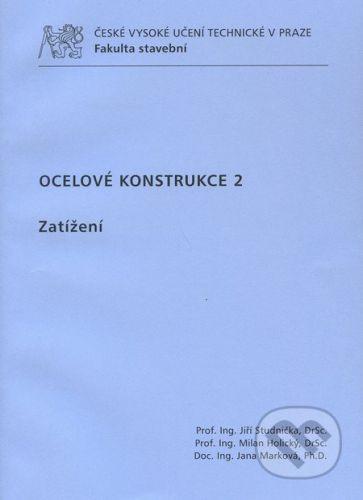 CVUT Praha Ocelové konstrukce 2 - Jiří Studnička a kol. cena od 251 Kč