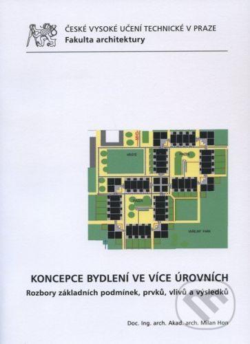 CVUT Praha Koncepce bydlení ve více úrovních - Milan Hon cena od 181 Kč