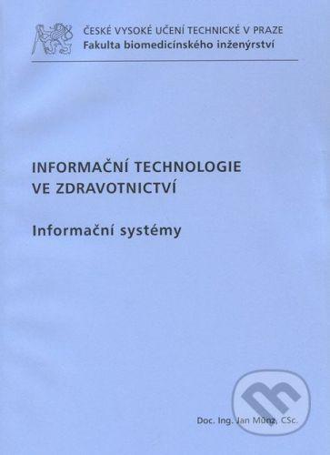 CVUT Praha Informační technologie ve zdravotnictví - Jan Munz cena od 409 Kč