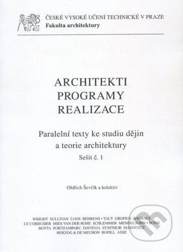 CVUT Praha Architekti, programy, realizace - Oldřich Ševčík a kol. cena od 956 Kč