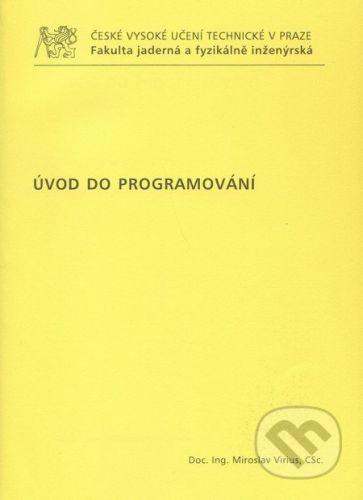 CVUT Praha Úvod do programování - Miroslav Virius cena od 485 Kč