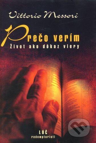 Lúč Prečo verím - Vittorio Messori cena od 152 Kč