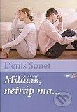 Karmelitánske nakladateľstvo Miláčik, netráp ma... - Denis Sonet cena od 144 Kč