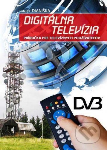Slovenskí autori Digitálna televízia - Samuel Dianiška cena od 131 Kč