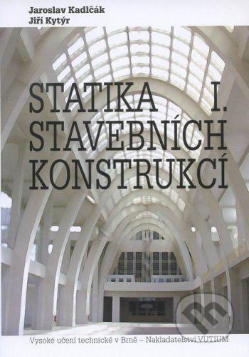 VUTIUM Statika stavebních konstrukcí I. - Jaroslav Kadlčák, Jiří Kytýr cena od 295 Kč