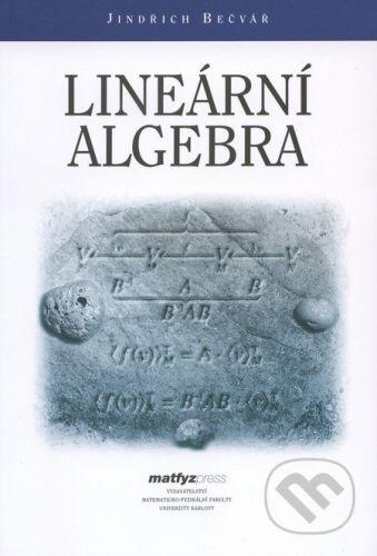 MatfyzPress Lineární algebra - Jindřich Bečvář cena od 250 Kč