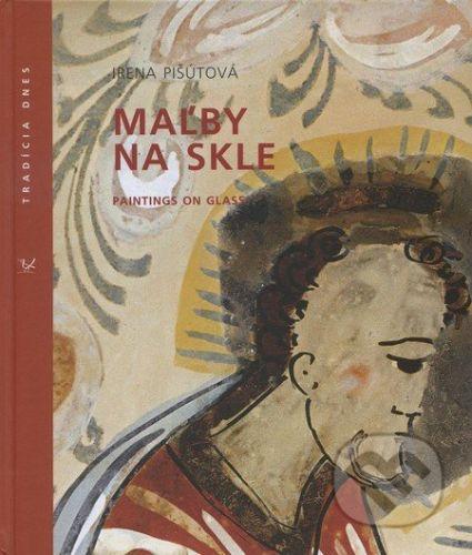 Ústredie ľudovej umeleckej výroby Maľby na skle - Irena Pišútová cena od 1098 Kč
