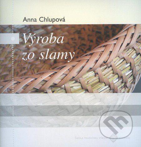 Ústredie ľudovej umeleckej výroby Výroba zo slamy - Anna Chlupová cena od 169 Kč