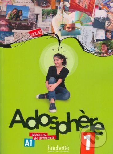 Hachette Livre International Adosphere / Livre de l'eleve 1 - Céline Himber cena od 204 Kč