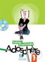 Hachette Livre International Adosphere / Cahier d'activités 1 - Céline Himber cena od 242 Kč