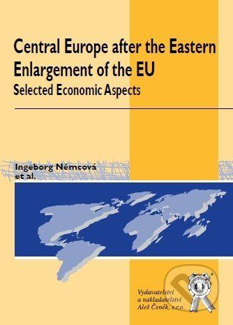 Aleš Čeněk Central Europe after the Eastern Enlargement of the EU - Ingeborg Němcová a kol. cena od 187 Kč
