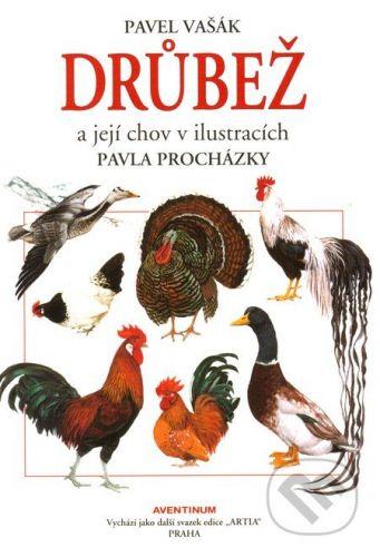 Pavel Vašák: Drůbež a její chov v ilustracích cena od 328 Kč