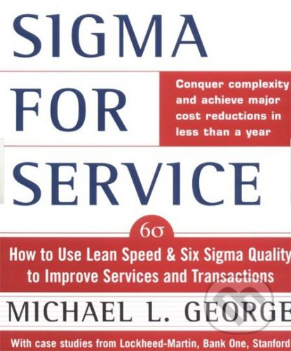 McGraw-Hill Lean Six Sigma for Service - Michael George cena od 1 010 Kč