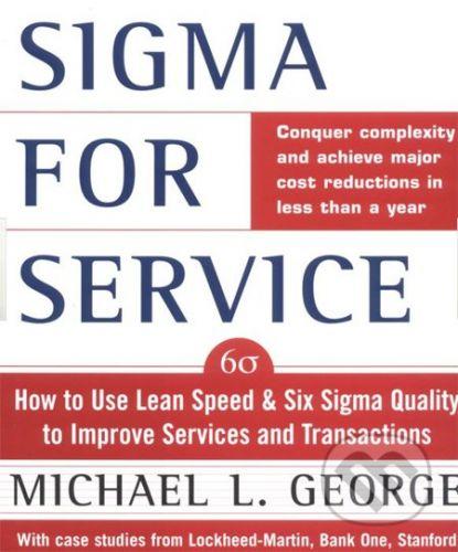 McGraw-Hill Lean Six Sigma for Service - Michael George cena od 1185 Kč