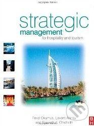 Butterworth-Heinemann Strategic Management for Hospitality and Tourism - Fevzi Okumus cena od 903 Kč