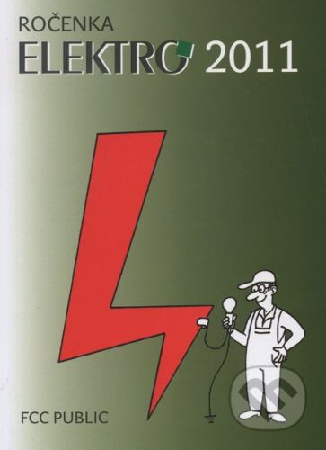 FCC PUBLIC Ročenka ELEKTRO 2011 - Kolektiv autoru cena od 140 Kč