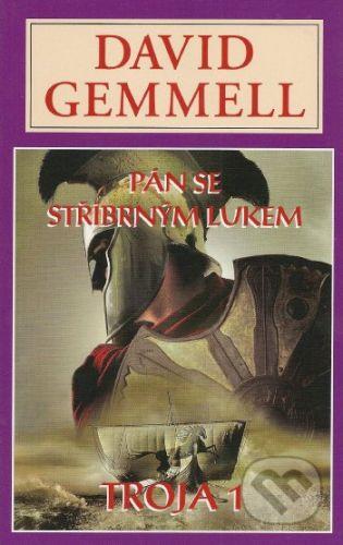 Gemmell David: Pán se stříbrným luken - Trója 1 cena od 218 Kč