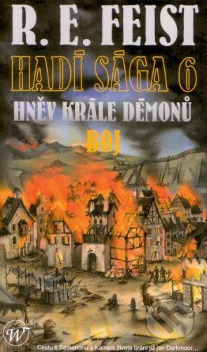 Wales Hadí sága 6: Hněv krále démonů - Boj - R.E. Feist cena od 232 Kč