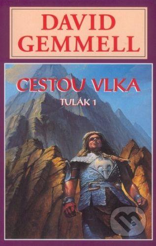 David Gemmell: Cestou vlka: Tulák 1 cena od 0 Kč