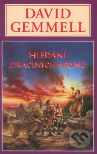 David Gemmell: Hledání ztracených hrdinů cena od 183 Kč