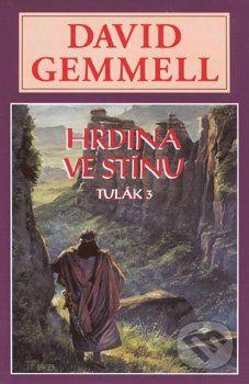 Gemmell David: Hrdina ve stínu-tulák 3. cena od 178 Kč