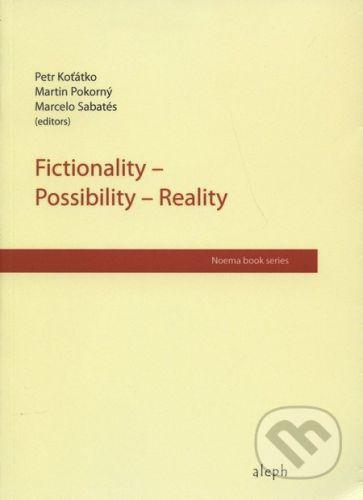 Aleph Fictionality - Possibility - Reality - Pert Koťátko a kol. cena od 268 Kč