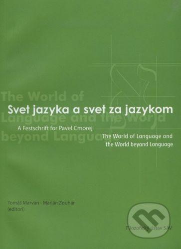Filozofický ústav SAV Svet jazyka a svet za jazykom - Tomáš Marvan cena od 173 Kč