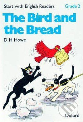 Oxford University Press Start with English Readers 2: Bird and Bread - D.H. Howe cena od 87 Kč