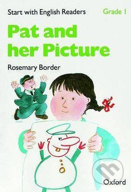 Oxford University Press Start with English Readers 1: Pat and her Picture - cena od 84 Kč