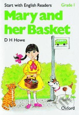 Oxford University Press Start with English Readers 1: Mary and her Basket - D.H. Howe cena od 87 Kč