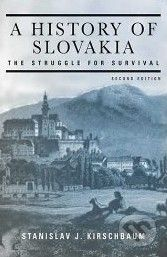 Kirschbaum, S J: History of Slovakia: The Struggle for Survival, 2ed cena od 656 Kč