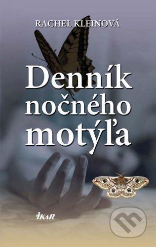 Ikar Denník nočného motýľa - Rachel Kleinová cena od 212 Kč