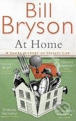 Bryson Bill: At Home: A Short History of Private Life cena od 193 Kč