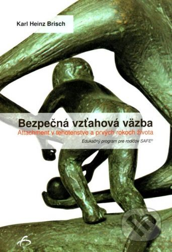 Vydavateľstvo F Bezpečná vzťahová väzba - Karl H. Brisch cena od 188 Kč