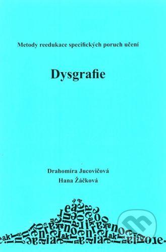 D&H Dysgrafie - Drahomíra Jucovičová, Hana Žáčková cena od 61 Kč