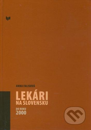 VEDA Lekári na Slovensku do roku 2000 - Anna Falisová cena od 396 Kč