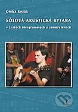 G + W Sólová akustická kytara v českých bluegrassových a country hitech + DVD - Ondra Kozák cena od 284 Kč