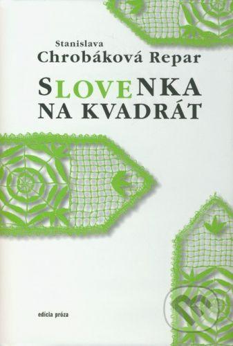 Drewo a srd Slovenka na kvadrát - Stanislava Chrobáková Repar cena od 197 Kč