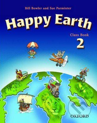 Oxford University Press Happy Earth 2 - New Edition - Class Book - Bill Bowler, Sue Parminter cena od 244 Kč