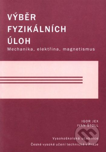 CVUT Praha Výběr fyzikálních úloh - cena od 263 Kč