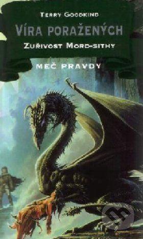 Classic Víra poražených VI. - Zuřivost Mord-sithy - Terry Goodkind cena od 216 Kč