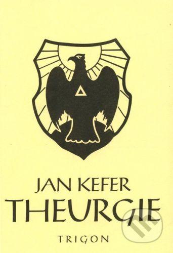 Trigon Theurgie - 2.vydání - Jan Kefer cena od 69 Kč